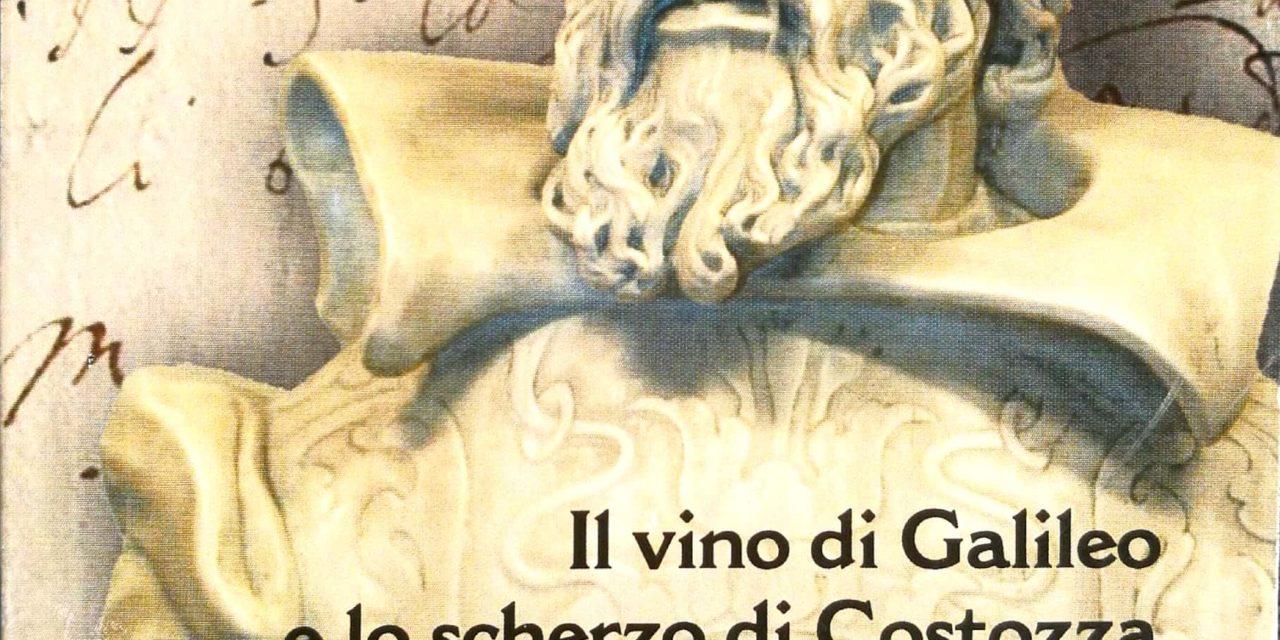 Il vino di Galileo e lo scherzo di Costozza